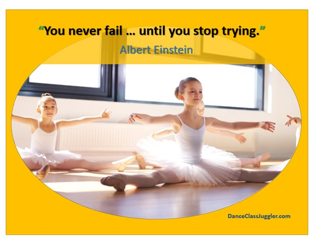 you never fail until you stop trying - DanceClassJuggler.com